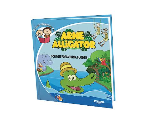 Arne Alligator och den försvunna floden